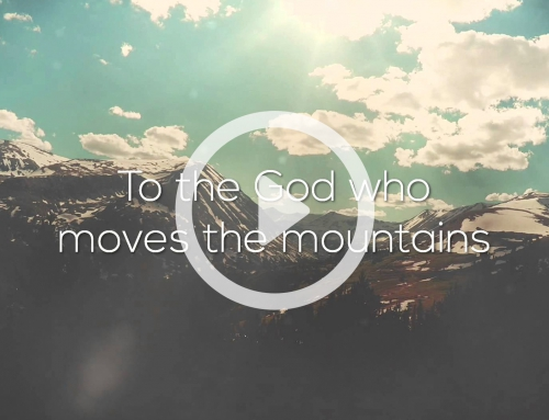 God Who Moves the Mountains (Lyric)